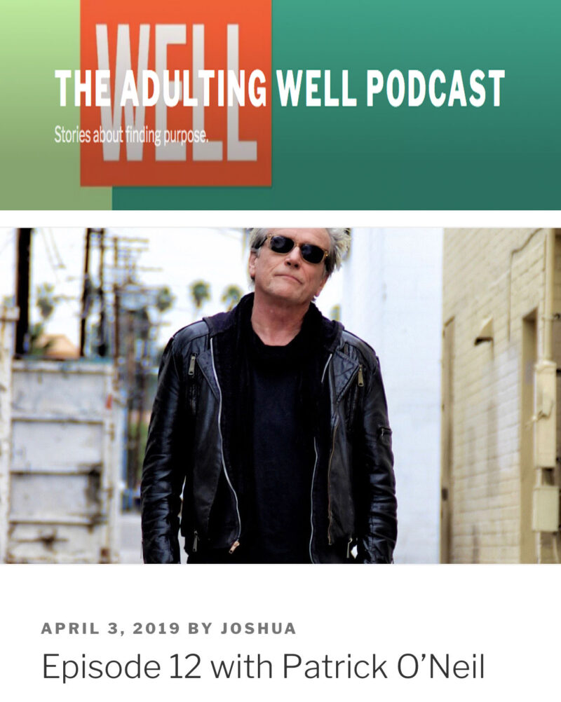 Adulting Well: Episode 12 with Patrick O'Neil
